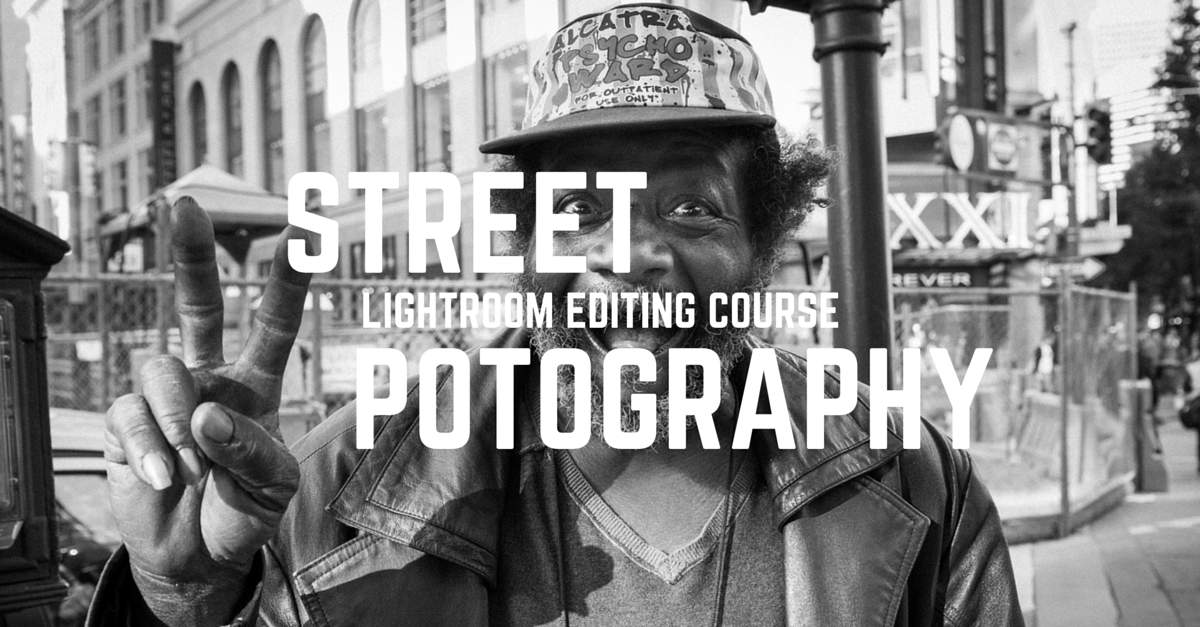 Street Photography Lightroom Editing Video Course